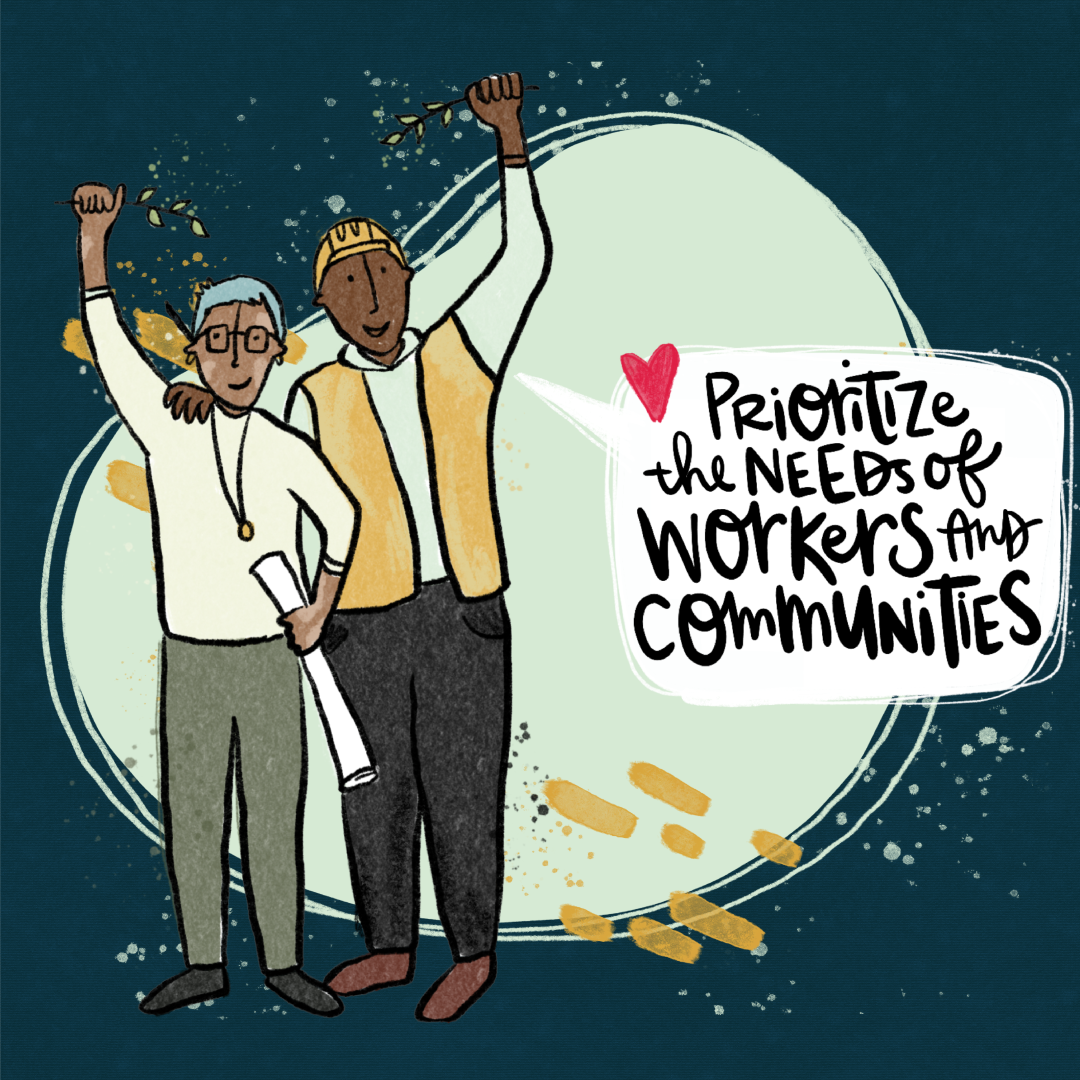 Prioritize the needs of workers and communities